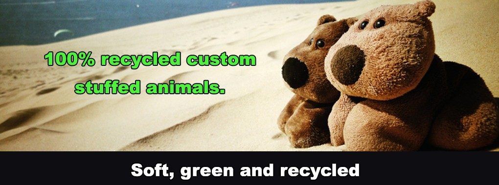 Recycled and sustainable plush toys (aka stuffed animals)
